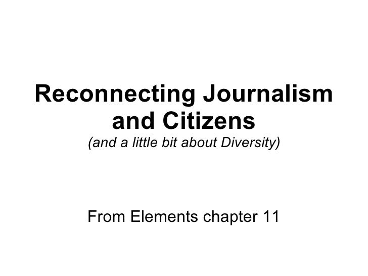 Reconnecting Journalism and Citizens (and a little bit about Diversity) From Elements chapter 11