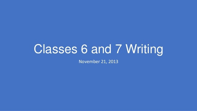 Classes 6 and 7 Writing November 21, 2013