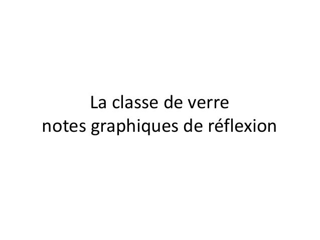 La classe de verre notes graphiques de réflexion