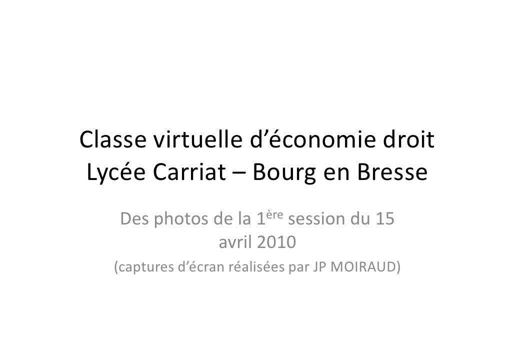 Classe virtuelle d'économie droit Lycée Carriat – Bourg en Bresse    Des photos de la 1ère session du 15                av...