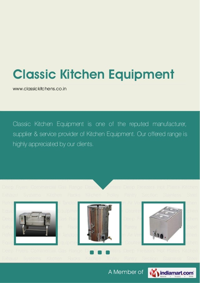 A Member ofClassic Kitchen Equipmentwww.classickitchens.co.inCommercial Kitchen Equipment Steel Kitchen Equipment Bain Mar...