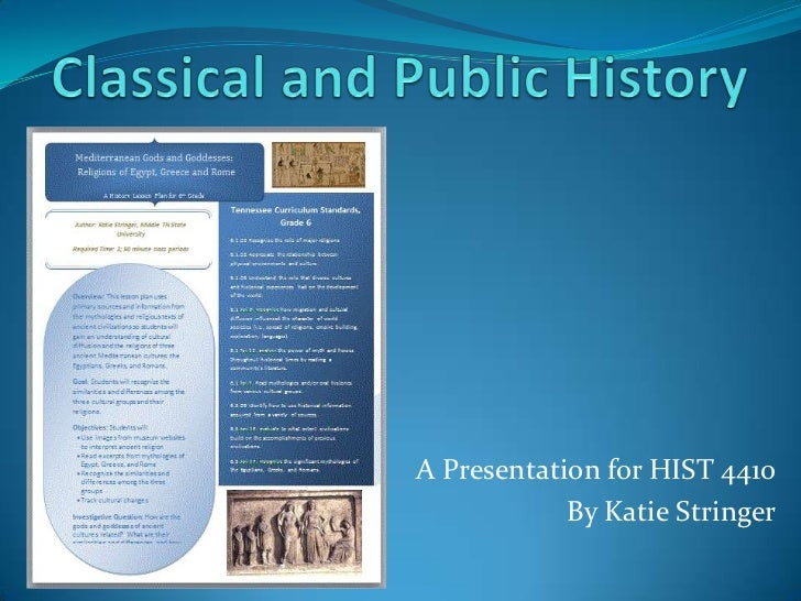 Classical and Public History<br />A Presentation for HIST 4410 <br />By Katie Stringer<br />