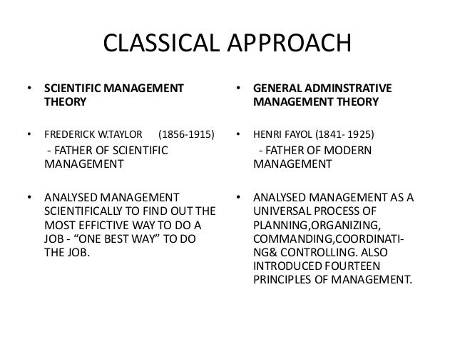 classical approach in management Approaches to management classical approaches scientific  management mental revolution build a body of knowledge.