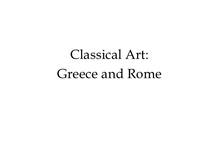 Classical Art:Greece and Rome