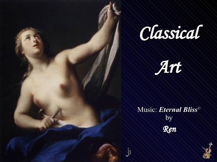 Classical Art Music:  Eternal Bliss © by Ren