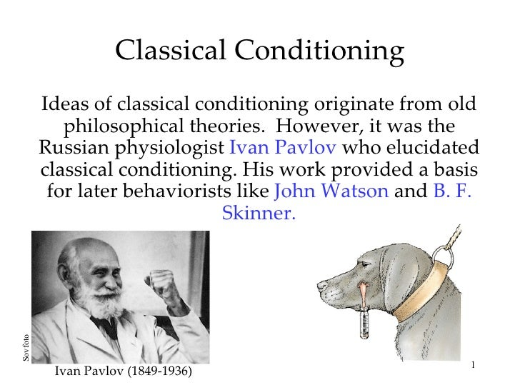 Classical Conditioning          Ideas of classical conditioning originate from old             philosophical theories. How...