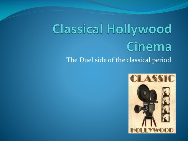 classical hollywood narrative Dissect a film of your choice in terms of narrative and form how rigorously does it adhere to the concepts of classical hollywood narrative, russian formalism and propp's principles of.