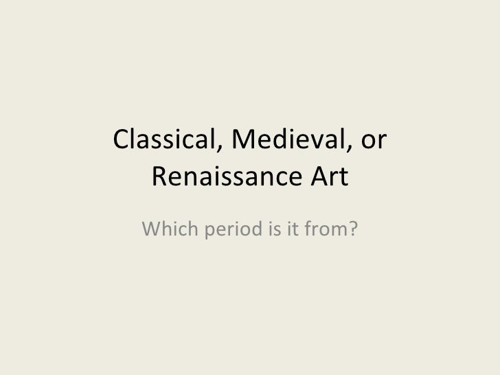 Classical, medieval, and renaissance art