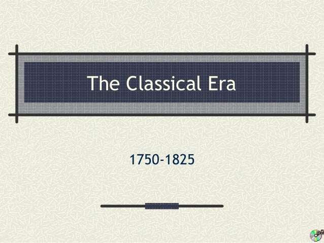 The Classical Era 1750-1825
