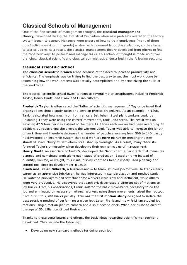 Classical Schools of ManagementOne of the first schools of management thought, the classical managementtheory, developed d...