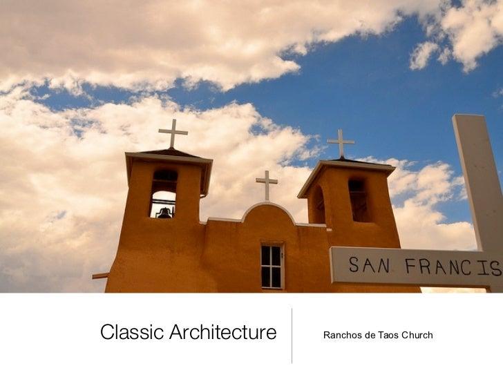 Classic Architecture   Ranchos de Taos Church