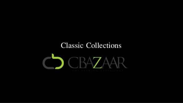 Cbazaar Classic collections