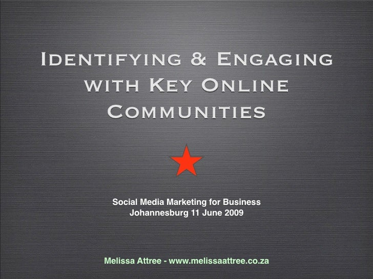 Identifying & Engaging    with Key Online      Communities         Social Media Marketing for Business           Johannesb...