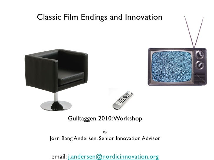 DClassic Film Endings and Innovation	            Gulltaggen 2010: Workshop	                        	                      ...