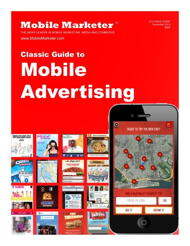 Mobile MarketerTHE NEWS LEADER IN MOBILE MARKETING, MEDIA AND COMMERCETMwww.MobileMarketer.comClassic Guide toMobileAdvert...