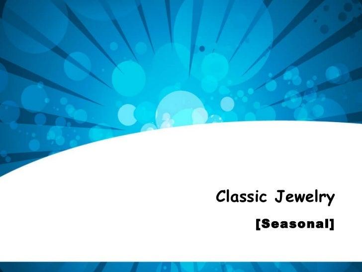 Classic Jewelry [Seasonal]