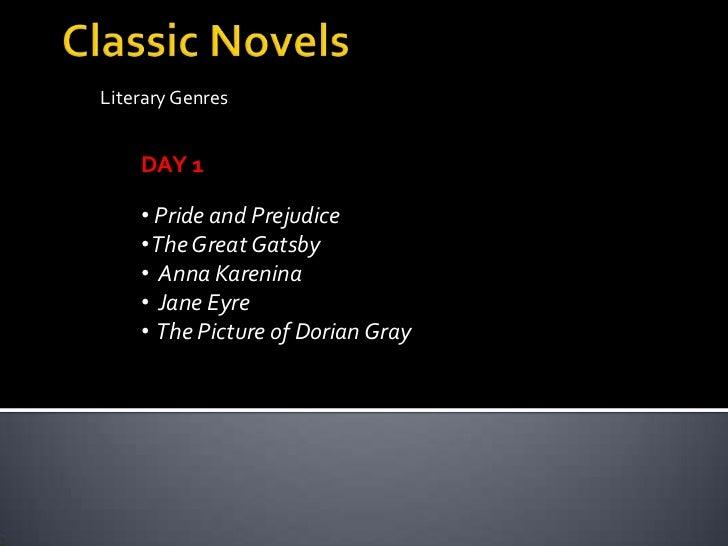 Classic Novels<br />Literary Genres<br />DAY 1<br /><ul><li>Pride and Prejudice