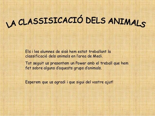 Els i les alumnes de sisè hem estat treballant la classificació dels animals en l'area de Medi. Tot seguit us presentem un...