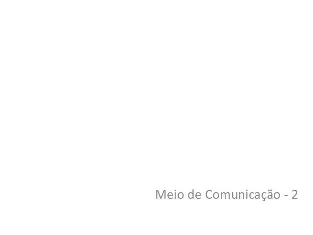 Meio de Comunicação - 2