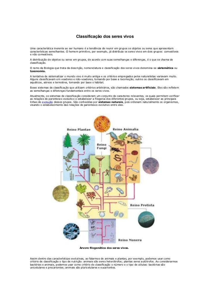 Classificação dos seres vivosUma característica inerente ao ser humano é a tendência de reunir em grupos os objetos ou ser...
