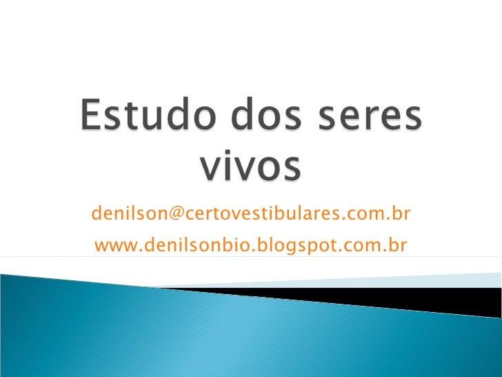denilson@certovestibulares.com.brwww.denilsonbio.blogspot.com.br