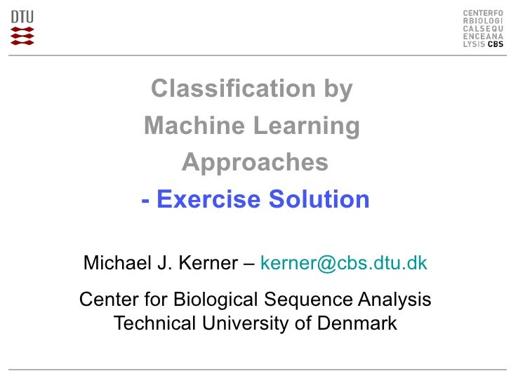 Classification by Machine Learning Approaches