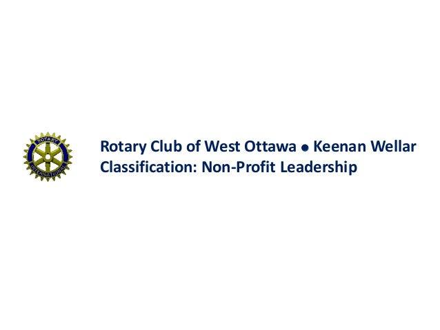 Rotary Club of West Ottawa  Keenan WellarClassification: Non-Profit Leadership