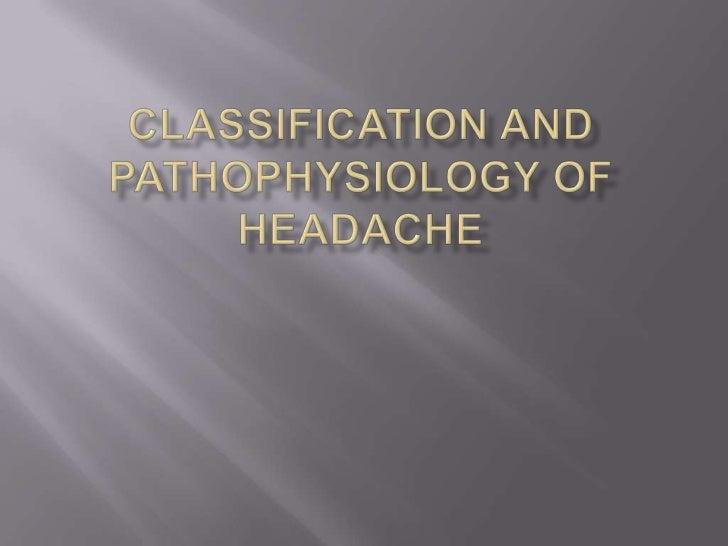 Classification and pathophysiology of headache