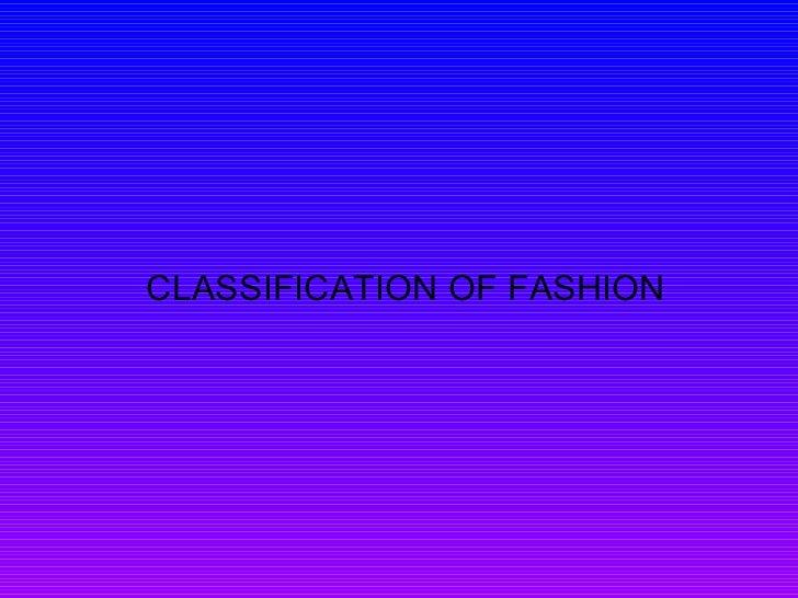 CLASSIFICATION OF FASHION