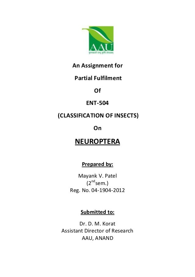 An Assignment forPartial FulfilmentOfENT-504(CLASSIFICATION OF INSECTS)OnNEUROPTERAPrepared by:Mayank V. Patel(2ndsem.)Reg...