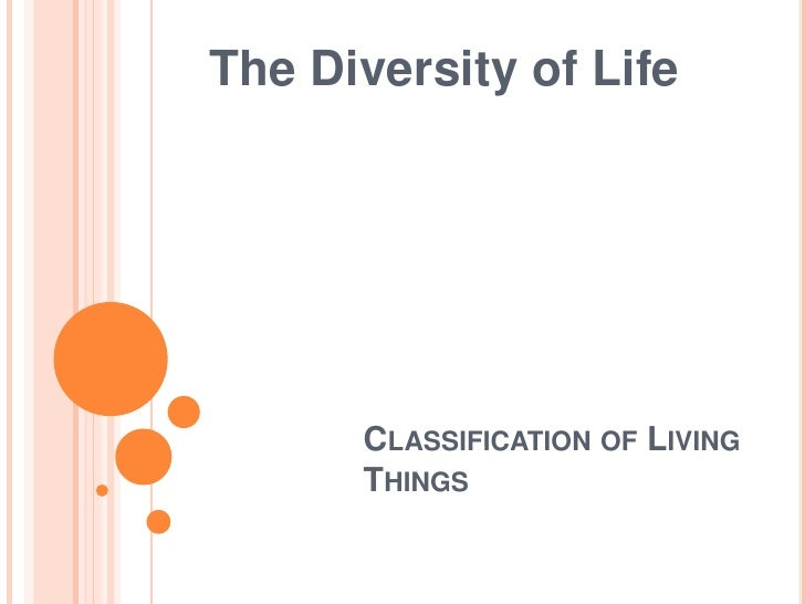 The Diversity of Life<br />Classification of Living Things<br />