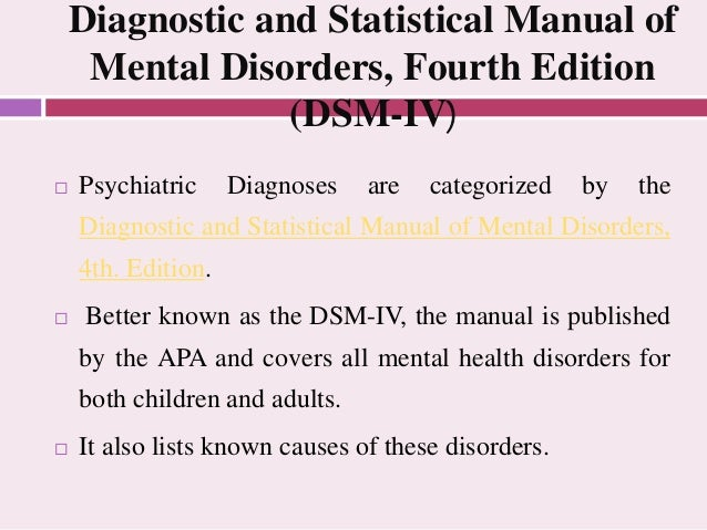 a debate over the dsm iv classification system Icd vs dsm october to the field to have two separate classification systems for for maintaining the dsm as a separate diagnostic system from the icd.