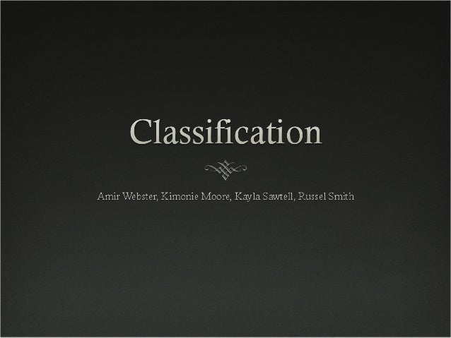 How does Classification work?How does Classification work?  Classification is a powerful option that allows a writer to m...