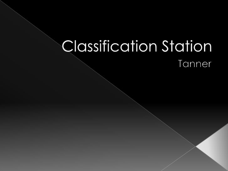 Classification Station<br />Tanner<br />