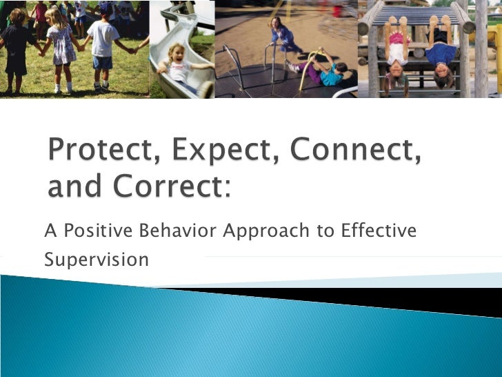 A Positive Behavior Approach to Effective Supervision