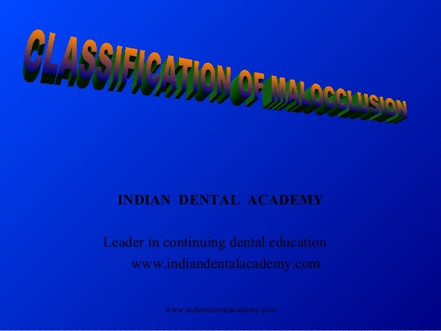 Classification mal occlusion /certified fixed orthodontic courses by Indian dental academy