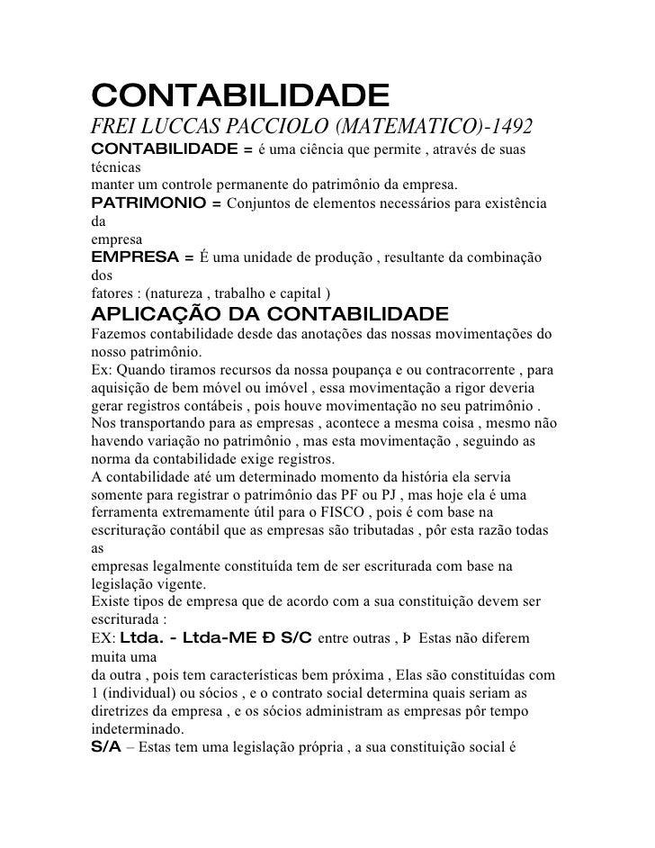 CONTABILIDADE FREI LUCCAS PACCIOLO (MATEMATICO)-1492 CONTABILIDADE = é uma ciência que permite , através de suas técnicas ...