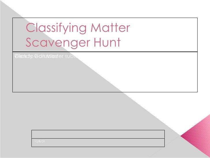 Classifying Matter Scavenger Hunt Wendy Gonzalez