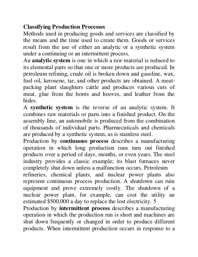 Classifying Production Processes Methods used in producing goods and services are classified by the means and the time use...