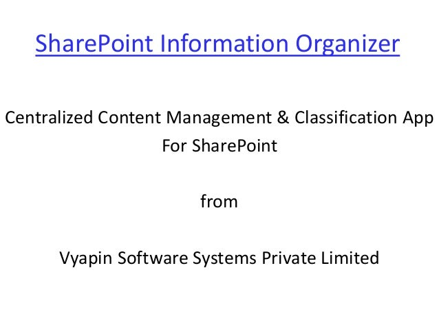 SharePoint Information Organizer Centralized Content Management & Classification App For SharePoint from Vyapin Software S...