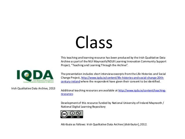 Class                                       This teaching and learning resource has been produced by the Irish Qualitative...