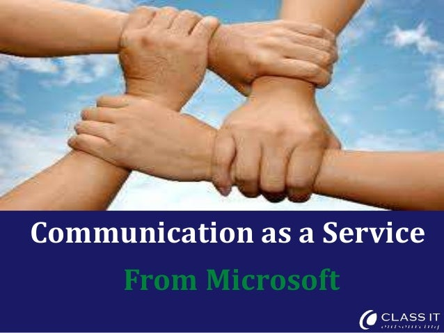 Communication as a Service      From Microsoft