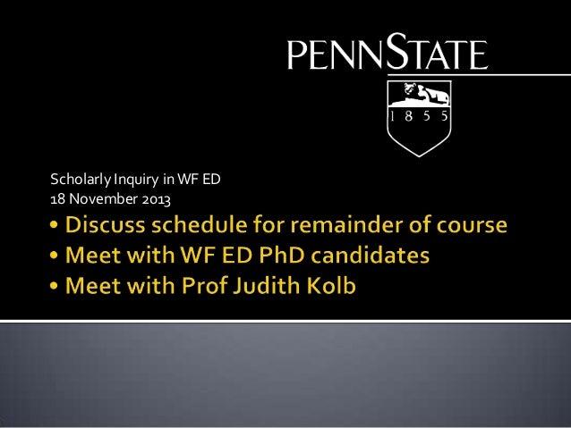 Scholarly Inquiry in WF ED 18 November 2013