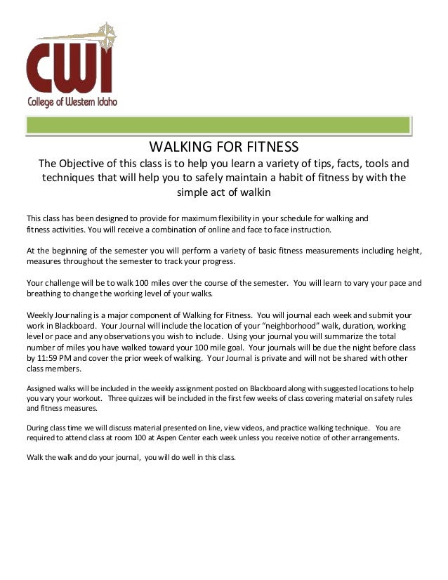F WALKING FOR FITNESS The Objective of this class is to help you learn a variety of tips, facts, tools and techniques that...