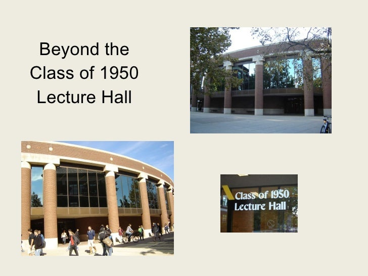 Beyond the Class of 1950 Lecture Hall