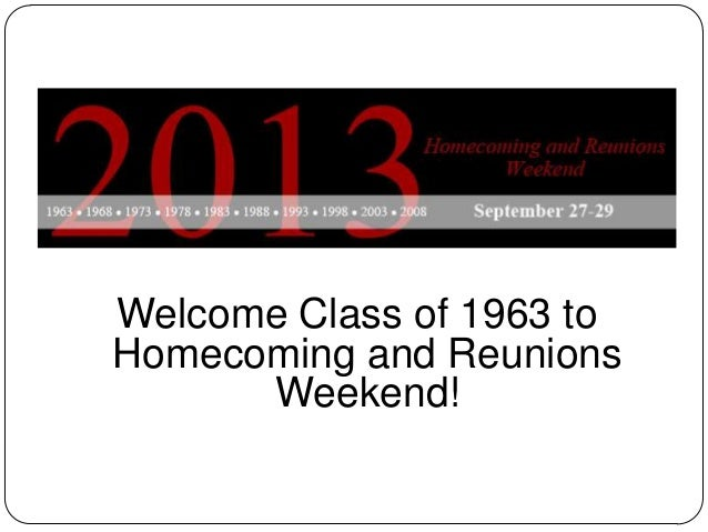 Welcome Class of 1963 to Homecoming and Reunions Weekend!