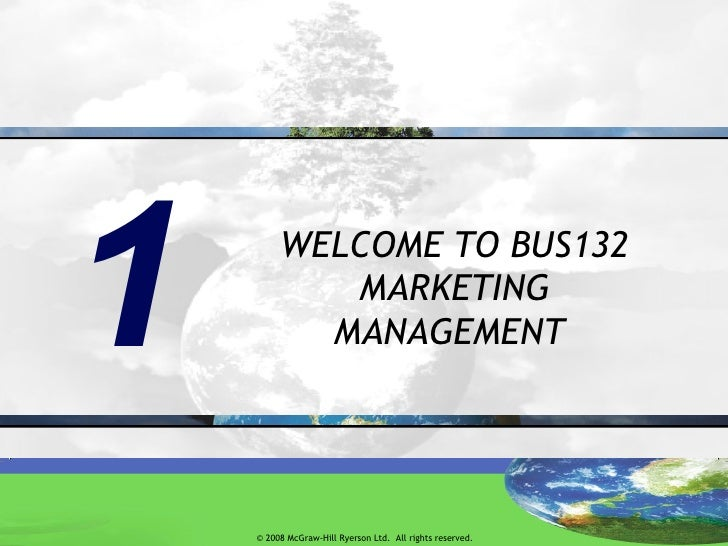 1 WELCOME TO BUS132 MARKETING MANAGEMENT