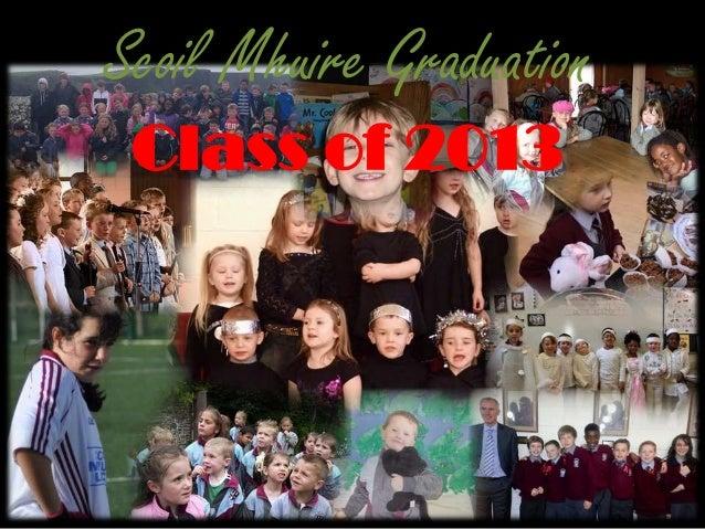 Scoil Mhuire GraduationClass of 2013