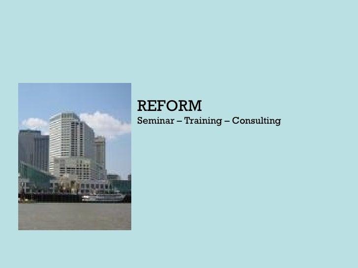 REFORM Seminar – Training – Consulting