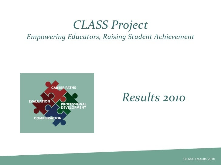 CLASS Project Empowering Educators, Raising Student Achievement Results 2010